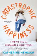 Catastrophic Happiness