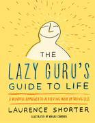 The Lazy Guru's Guide to Life