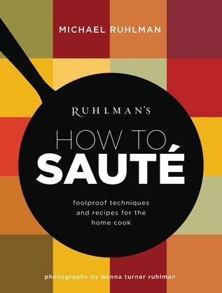 Ruhlman's How to Saute