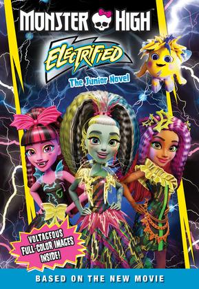 Monster High: Electrified: The Junior Novel