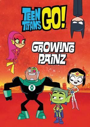 Teen Titans Go! (TM): Growing Painz