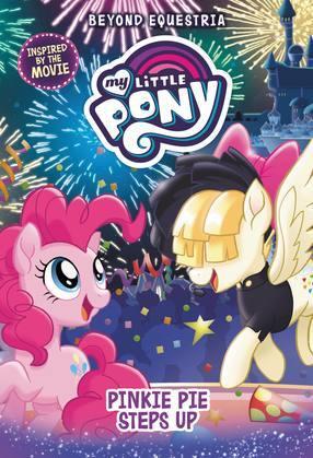 My Little Pony: Beyond Equestria: Pinkie Pie Steps Up