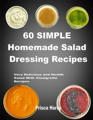 60 Simple Homemade Salad dressing Recipes