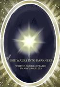 She Walks Into Darkness