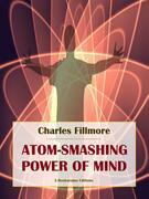Atom-Smashing Power of Mind