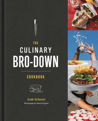 The Culinary Bro-Down Cookbook