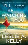 Ill Be Watching You (previously published as Watching You)