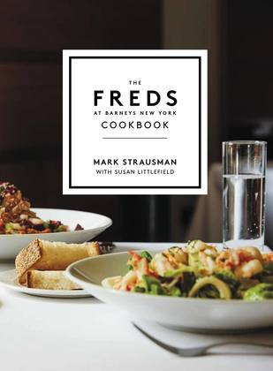 The Freds at Barneys New York Cookbook