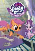 My Little Pony: Ponyville Mysteries: Cursed Crusaders