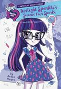 My Little Pony: Equestria Girls: Canterlot High Stories: Twilight Sparkle's Science Fair Sparks