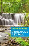Moon 75 Great Hikes Minneapolis & St. Paul