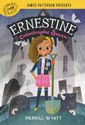 Ernestine, Catastrophe Queen