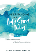 Understanding the Holy Spirit Today