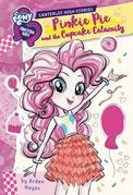 My Little Pony: Equestria Girls: Canterlot High Stories: Pinkie Pie and the Cupcake Calamity
