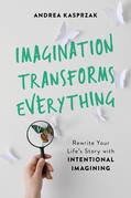 Imagination Transforms Everything