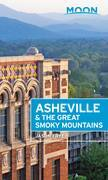 Moon Asheville & the Great Smoky Mountains