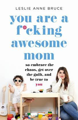 You Are a F*cking Awesome Mom