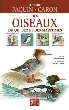 Le guide Paquin-Caron des oiseaux du Québec et des Maritimes