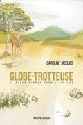 Globe-trotteuse T1 - Aller simple pour l'Afrique