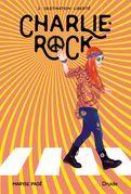 Charlie-Rock, Tome 2 - Destination : liberté