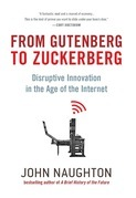 From Gutenberg to Zuckerberg: Disruptive Innovation in the Age of the Internet