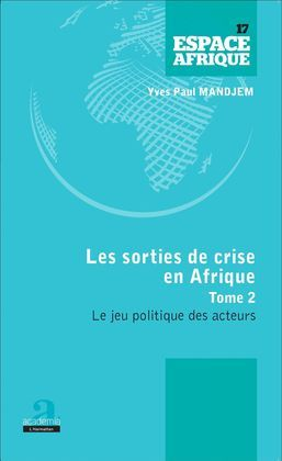 Sorties de crise en Afrique (Tome 2)
