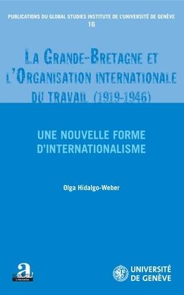 La Grande-Bretagne et l'Organisation internationale du travail (1919-1946).