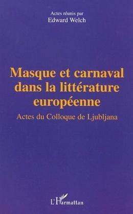 MASQUE ET CARNAVAL DANS LA LITTÉRATURE EUROPÉENNE