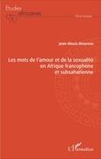 Les mots de l'amour et de la sexualité en Afrique francophone et subsaharienne