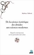 De la science ésotérique des druides aux sciences modernes