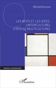 Les mots et les idées : l'interculturel et/ou le multiculturel