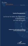 La loi sur le statut de l'opposition à Madagascar : un mal nécessaire