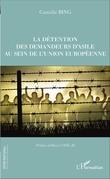 La détention des demandeurs d'asile au sein de l'union européenne