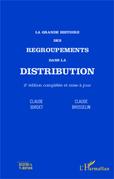 La grande histoire des regroupements dans la distribution