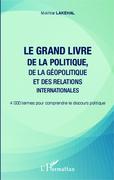Le grand livre de la politique, de la géopolitique et des relations internationales
