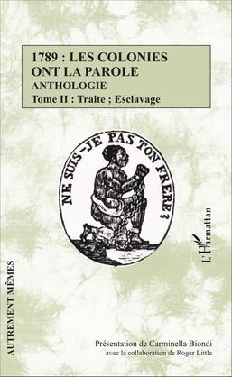 1789 : les colonies ont la parole Anthologie tome 2