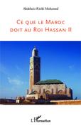Ce que le Maroc doit au Roi Hassan II