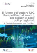Il futuro del settore LTC. Prospettive dai servizi, dai gestori e dalle policy regionali