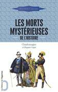 Les Morts mystérieuses de l'histoire (vol. 1)