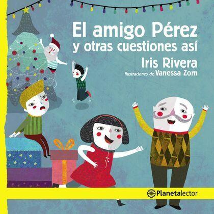 El amigo Pérez y otras cuestiones así