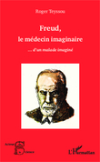 Freud, le médecin imaginaire...d'un malade imaginé