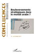 Bouleversements stratégiques dans le monde arabe ?
