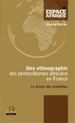 Une ethnographie des pentecôtismes africains en France