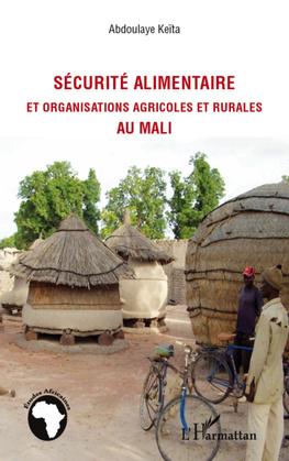 Sécurité alimentaire et organisations agricoles et rurales au Mali