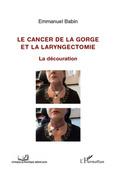 Cancer de la gorge et la laryngectomie
