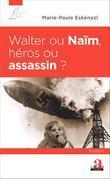 Walter ou Naïm, héros ou assassin ?