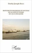 Histoire économique et sociale de la Côte d'Ivoire de 1843 à nos jours