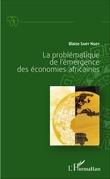 La problématique de l'émergence des économies africaines
