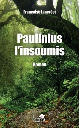 Paulinius l'insoumis