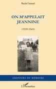 On m'appelait jeannine - (1939-1945)